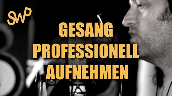Gesang professionell aufnehmen